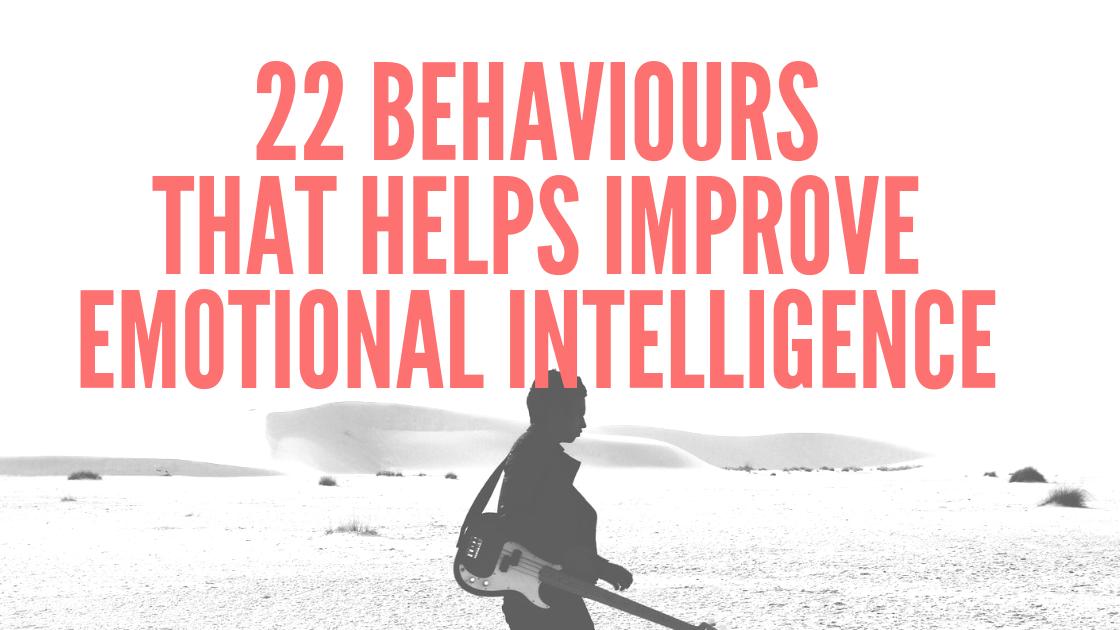 Behaviors that helps improve emotional intelligence
