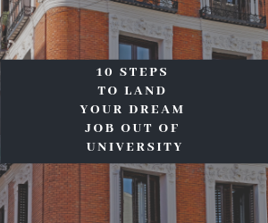 10 Steps to Land your Dream Job Out of University