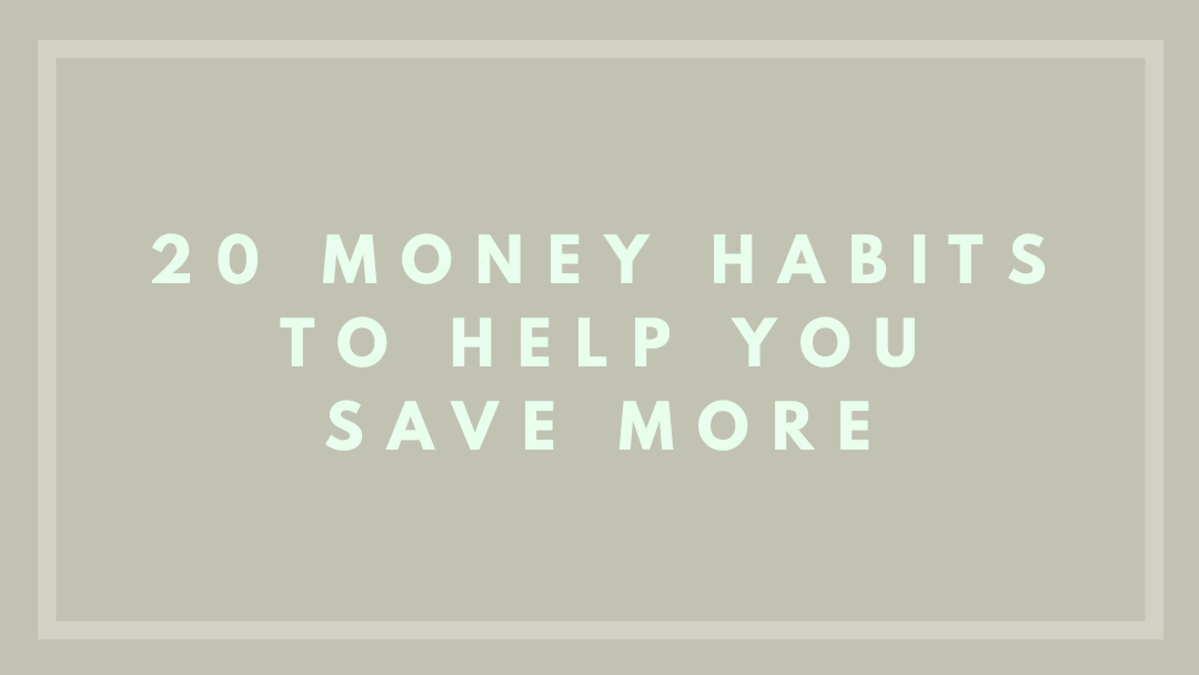 20 Money Habits to Help You Save More