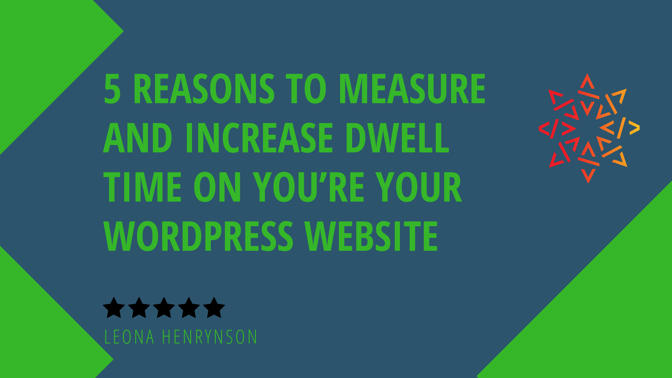 5 Reasons to Measure and Increase Dwell Time on You're your WordPress Website