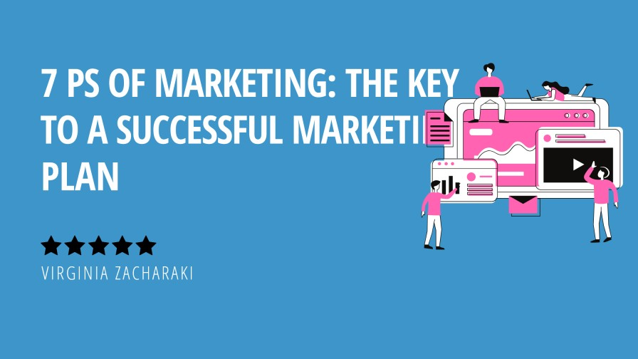 7 Ps of Marketing: The Key to a Successful Marketing Plan