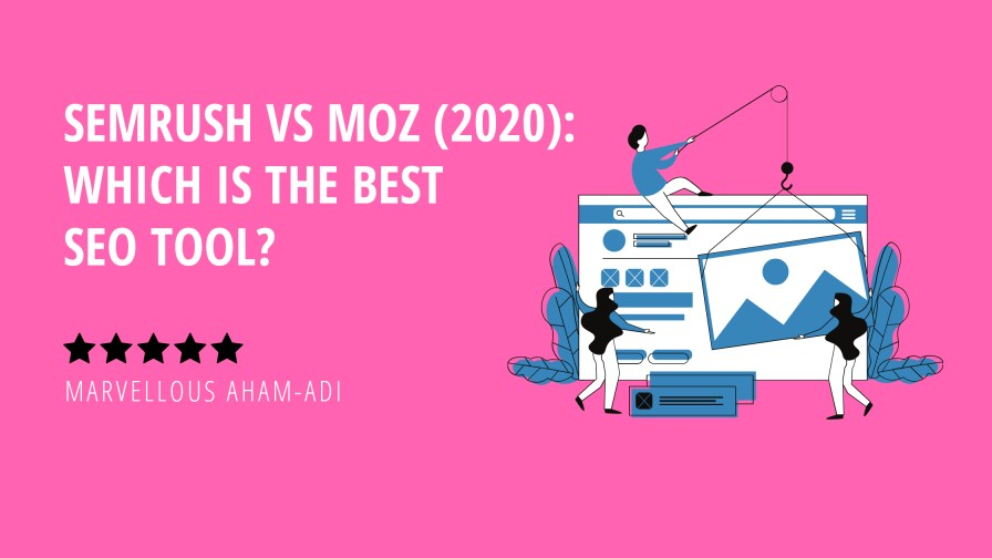 SEMrush Vs Moz (2020): Which is the Best SEO Tool?